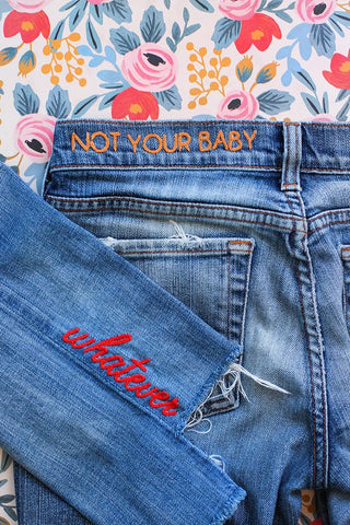 whatever lettering embroidery on jeans inspiration