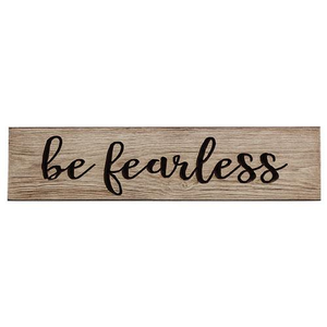 Be Fearless Engraved Sign, 2ft x 5.5""