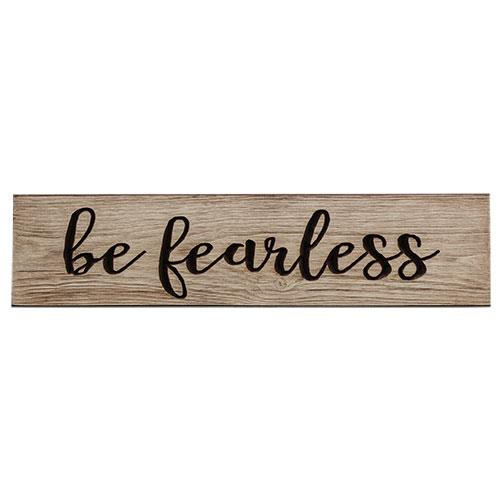 Be Fearless Engraved Sign, 2ft x 5.5