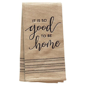 Good to Be Home Dish Towel, 20x28 (2 pack) - The Weathered Loft LLC