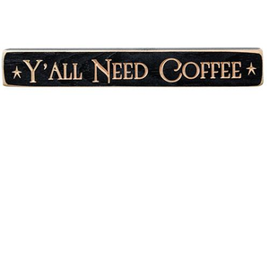 "-$$ Y'all Need Coffee Engraved Block, 12"" - The Weathered Loft LLC"