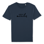 T-shirt I BELIEVE IN MIRACLES - 100% coton bio (4 coloris)