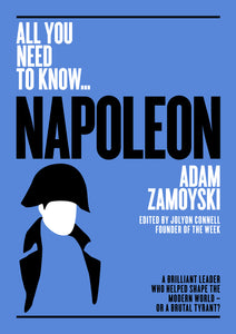 Napoleon: A Brilliant Leader Who Helped Shape the Modern World? or a Brutal Tyrant? (All you need to know)