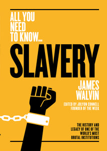 Slavery: The history and legacy of one of the world's most brutal institutions (All you need to know)