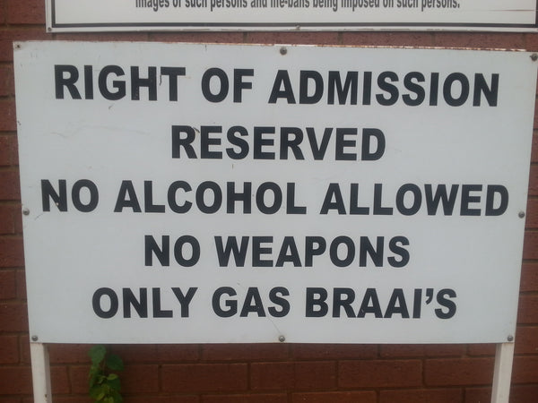Australian Cricket Tours - Sign Outside Senwes Park, Potchefstroom, South Africa - 'Right Of Admission Reserved. No Alcohol Allowed. No Weapons. Only Gas Braais'