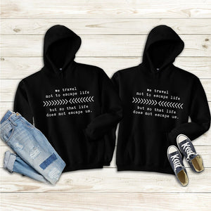 We Travel not to Escape the World Couple Hoodies