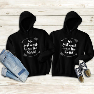 We just want to see the world Couple Hoodies