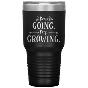 Keep Going Keep Growing Tumbler