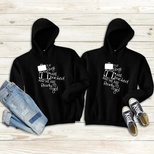Our Bags Are Packed and Were Ready To Go Couple Hoodie