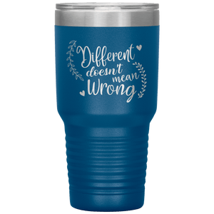 Different Doesn't Mean Wrong Tumbler