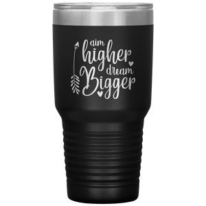 Aim High Dream Bigger Tumbler