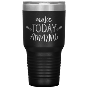 Make Today Amazing Tumbler
