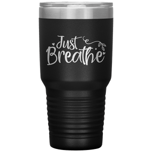 Just Breathe Tumbler