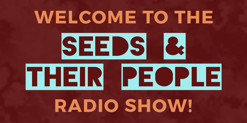 Seeds And Their People Radio Show welcome header