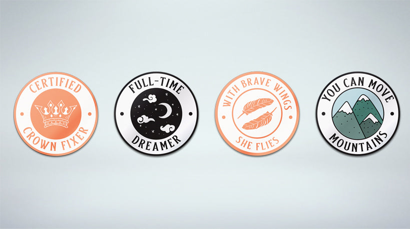 Kickstarter is Live! Inspiring and Uplifting Hard Enamel Pins