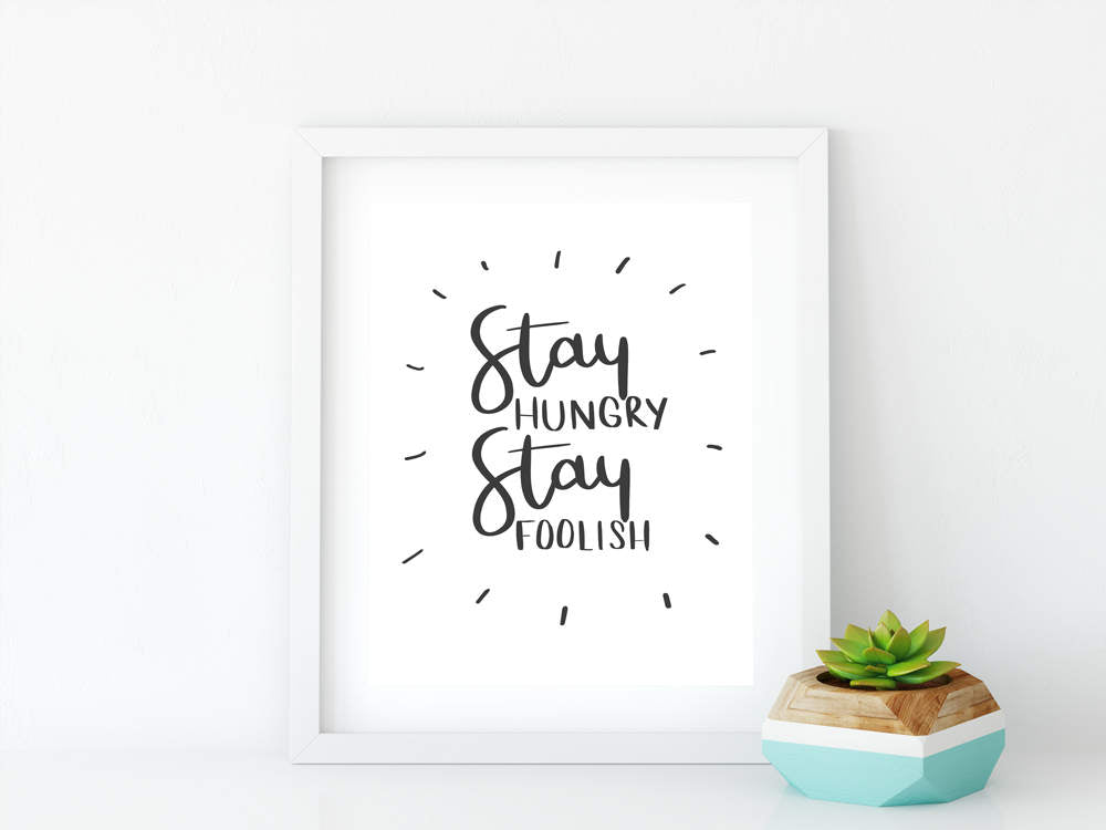 Stay Hungry Stay Foolish 8x10 Graphic Art Print - Brown Paper Fox