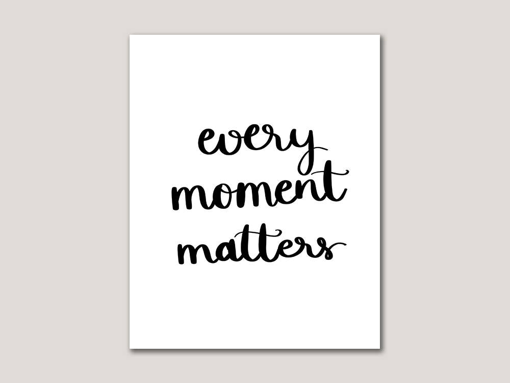 Every Moment Matters Digital 8x10 Print - Brown Paper Fox