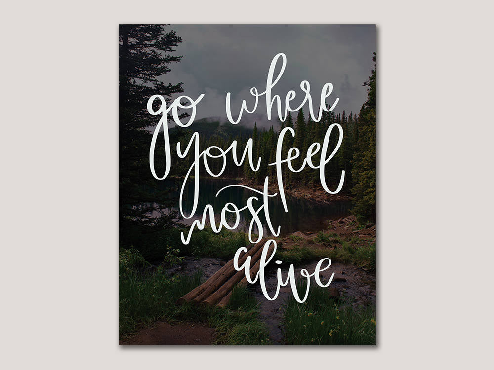 Go Where You Feel Most Alive Digital 8x10 Print - Brown Paper Fox