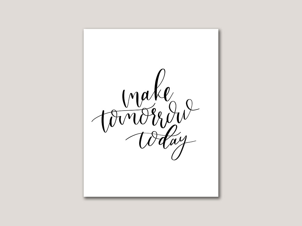 Make Tomorrow Today Digital 8x10 Print - Brown Paper Fox