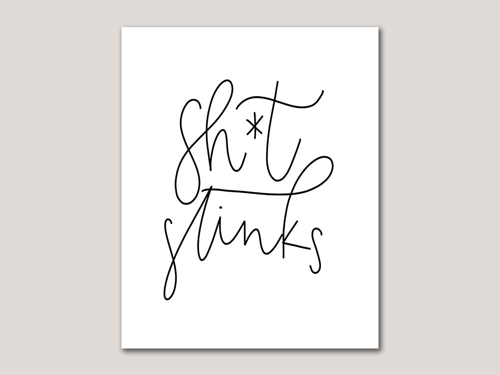 Sh*t Stinks Digitla 8x10 Print - Brown Paper Fox