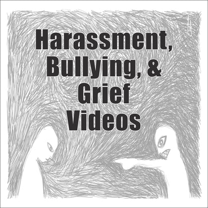 Harassment, Bullying & Grief