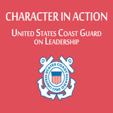 Character in Action: The United States Coast Guard on Leadership