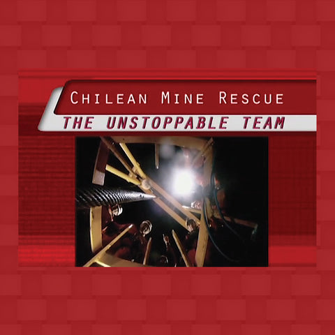 Chilean Mine Rescue: The Unstoppable Team training video