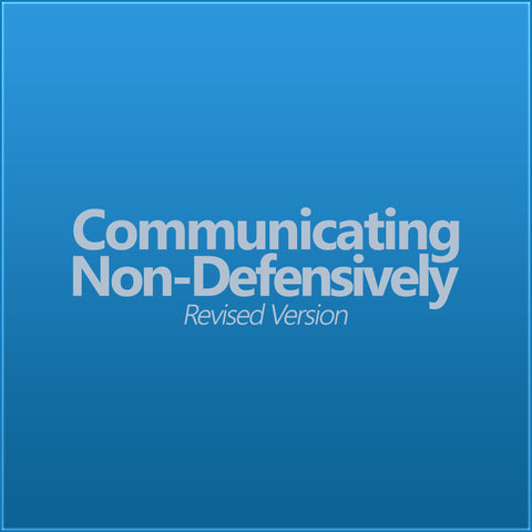 Communicating Non-Defensively; Revised Version