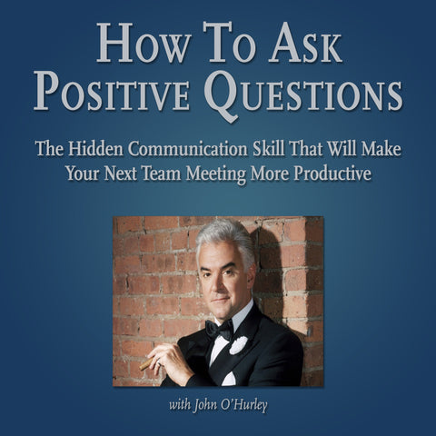 How To Ask Positive Questions