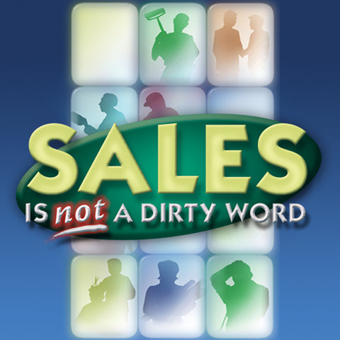 Sales Is Not A Dirty Word