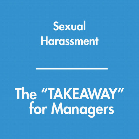 Sexual Harassment - The TAKEAWAY series training video