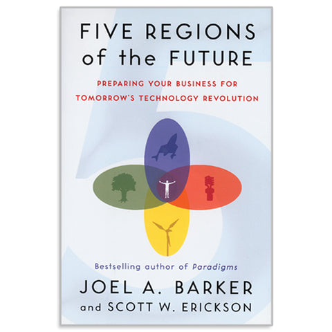 Five Regions of the Future By Joel Barker & Scott Erickson