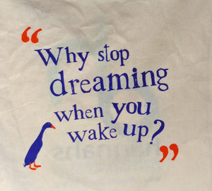 Hannahs 'Why stop dreaming' re-usable bag