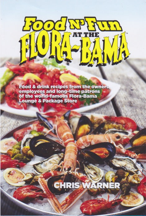 Food & Fun At The Flora-Bama Cookbook