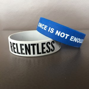 Once Is Not Enough & Relentless Wristbands