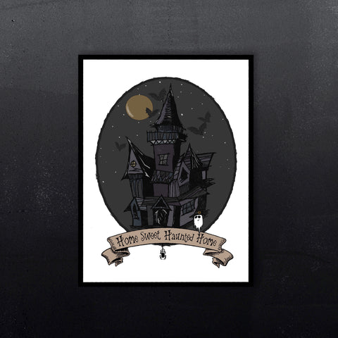 Home Sweet Haunted Home Print