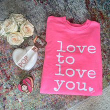 """Love to Love You"" Pullover"