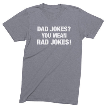 Dad Jokes? More Like Rad Jokes! unisex T-shirt in athletic grey