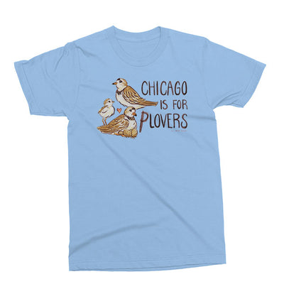 Baby Blue Chicago is for plovers version 1 unisex t-shirt