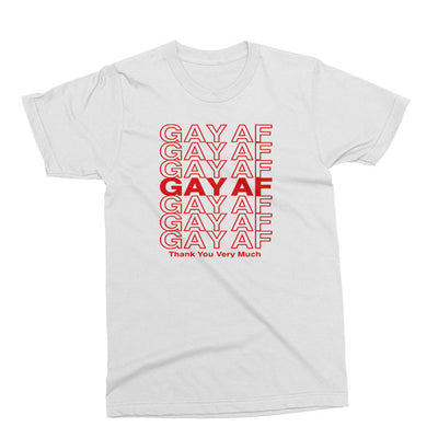 Gay AF Thank You unisex T-Shirt in white