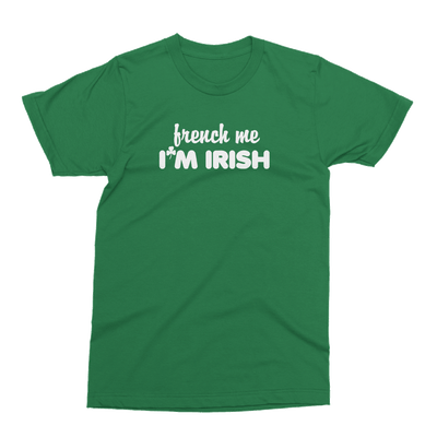 French Me I'm Irish