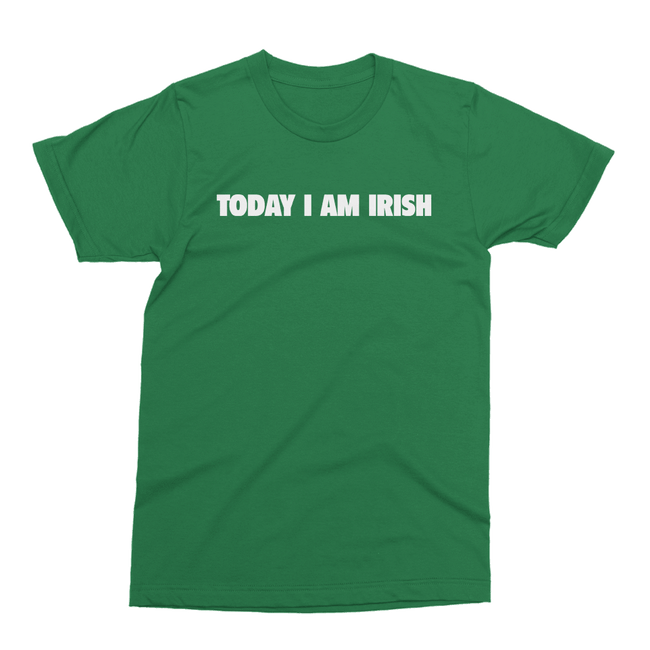 Today I Am Irish St. Patrick's Day The T-Shirt Deli, Co. SMALL