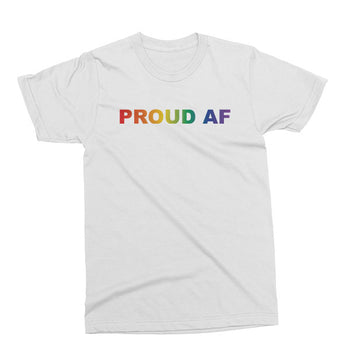 Proud AF unisex t-shirt in white