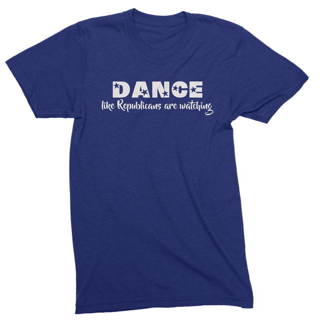 Dance Like Republicans Are Watching Mens Crew The T-Shirt Deli, Co. EXTRA SMALL