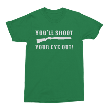 You'll Shoot Your Eye Out Mens Crew The T-Shirt Deli, Co. S