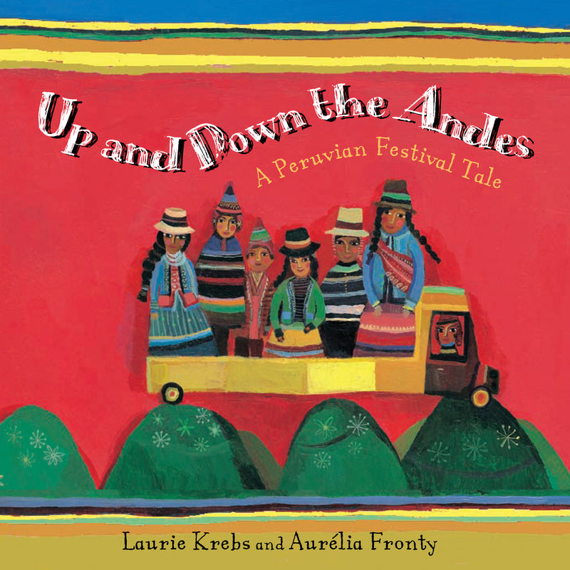 Up And Down The Andes A Peruvian Festival Tale