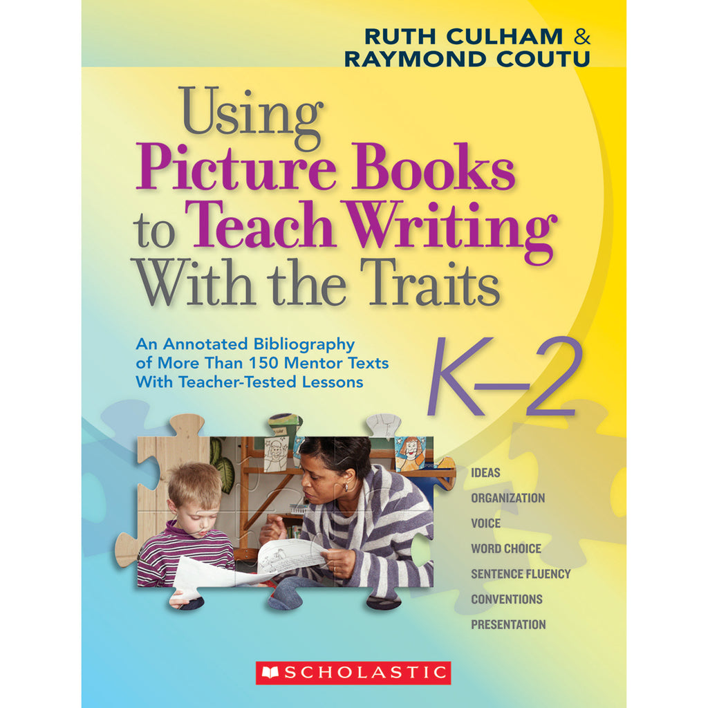 Using Picture Books To Teach Writing W- The Traits K-2