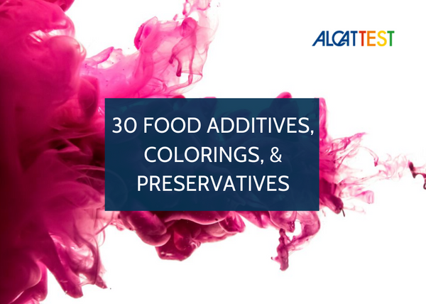 30 Food Additives, Food Colorings, and Preservatives - Alcat Test Panel