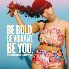 Be Bold. Be Vibrant. Be You. Cleopatra's Crown Hair Extensions