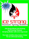 XL Ice Strong Titanium Spring Bobber